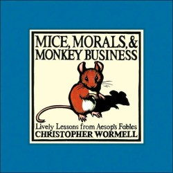 Mice, Morals, & Monkey Business by Christopher Wormell